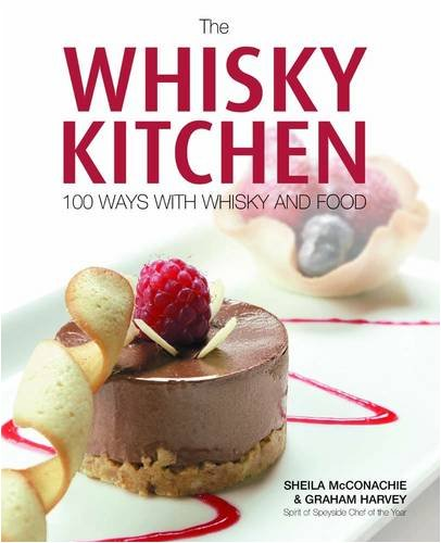 9780955414572: The Whisky Kitchen: 100 Ways with Whisky and Food