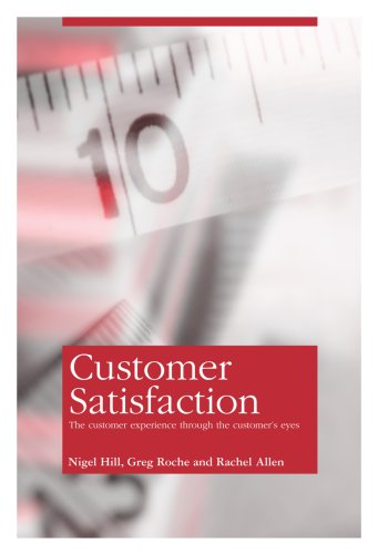9780955416118: Customer Satisfaction: The customer experience through the customer's eyes