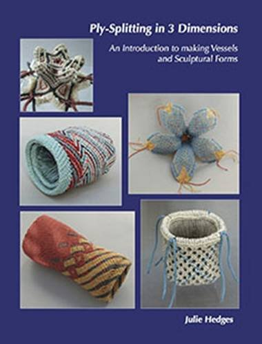 9780955418723: Ply-Splitting in 3 Dimensions: An Introduction to Making Vessels and Sculptural Forms