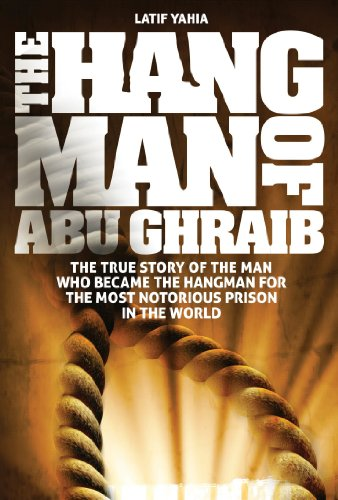 9780955419126: The Hangman of Abu Ghraib :The true story of the man who became the hangman for the most notorious prison in the world.