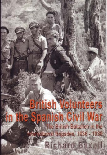 9780955419904: British Volunteers in the Spanish Civil War: The British Battalion in the International Brigades 1936-1939