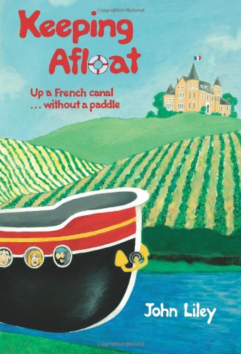 Keeping Afloat: Up a French Canal . without a Paddle (Paperback)