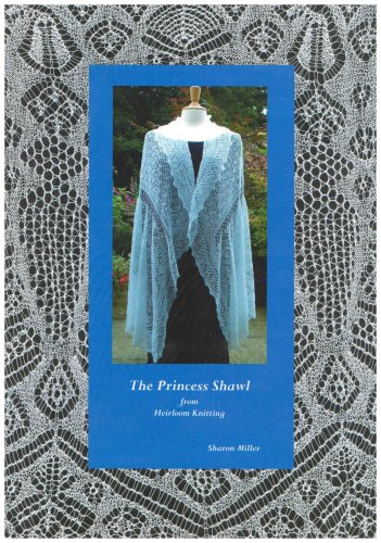 The Princess Shawl: A Shetland Lace Masterpiece (0955423112) by Sharon Miller