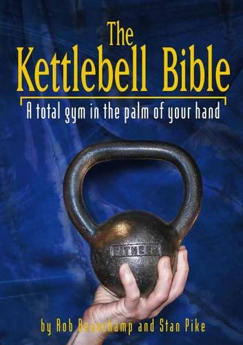 9780955427107: The Kettlebell Bible: A Total Gym in the Palm of Your Hand
