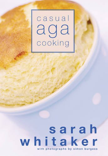 9780955430626: Casual Aga Cooking