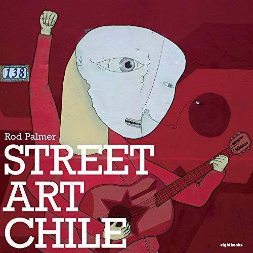 9780955432217: Street Art Chile