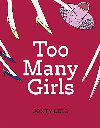 9780955432262: Too Many Girls