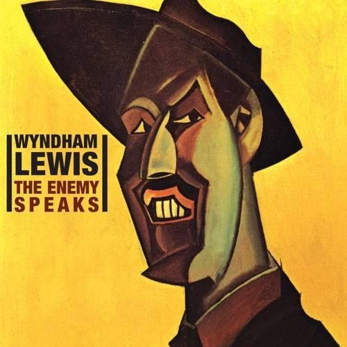 9780955433559: Wyndham Lewis: The Enemy Speaks - Spoken Word Recordings 1938-1951