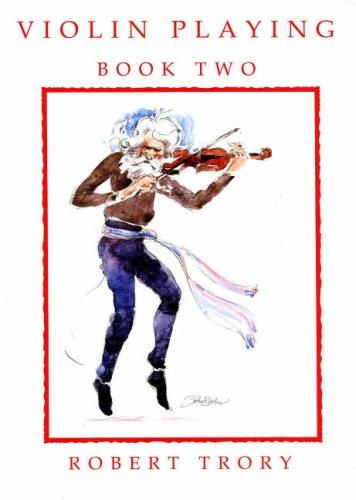 Violin Playing vol.2 : for 1-2 violins: Robert Trory