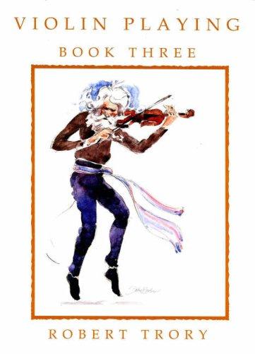 Violin Playing vol.3 : for 1-2 violins: Robert Trory