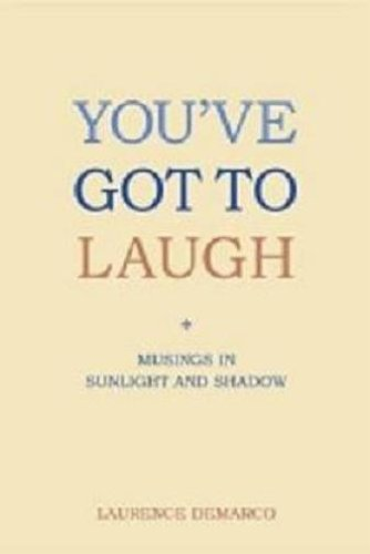 You've Got to Laugh : Musings in: Demarco, Laurence