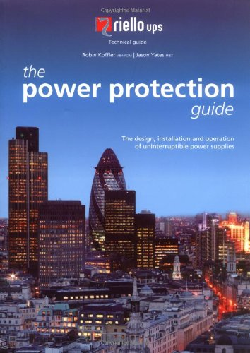 9780955442803: The Power Protection Guide: The Design, Installation and Operation of Uninterruptible Power Supplies