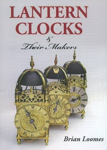 9780955446016: Lantern Clocks and Their Makers