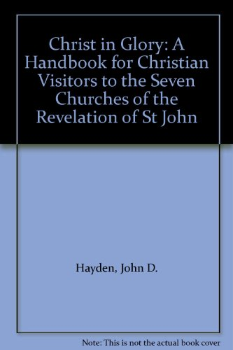 9780955450440: Christ in Glory: A Handbook for Christian Visitors to the Seven Churches of the Revelation of St John