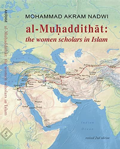 9780955454547: Al-Muhaddithat: The Women Scholars in Islam