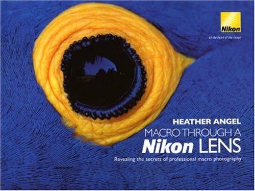 9780955459511: Macro Through a Nikon Lens: Revealing the Secrets of Professional Macro Photography