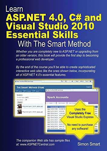9780955459962: Learn ASP.NET 4.0, C# and Visual Studio 2010 Essential Skills with The Smart Method: Courseware tutorial for self-instruction to beginner and intermediate level