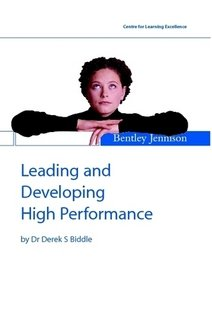 Leading and Developing High Performance: Derek S Biddle