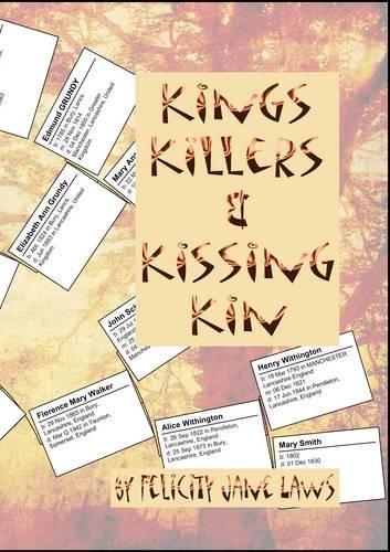 Kings Killers & Kissing Kin: Laws, Felicity Jane