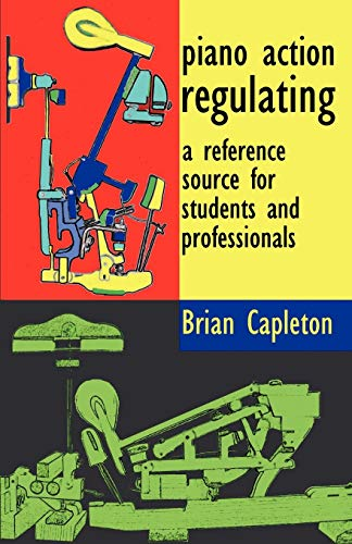 9780955464911: Piano Action Regulating: a reference source for students and professionals