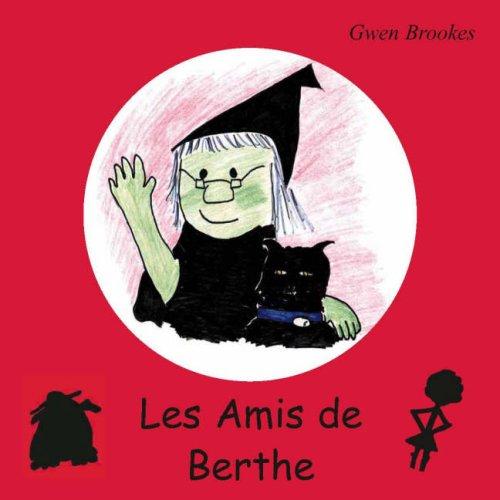 9780955467929: Les Amis De Berthe (French Edition)