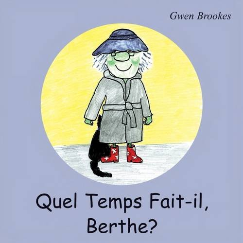 9780955467943: Quel Temps Fait-il, Berthe? (French and English Edition)