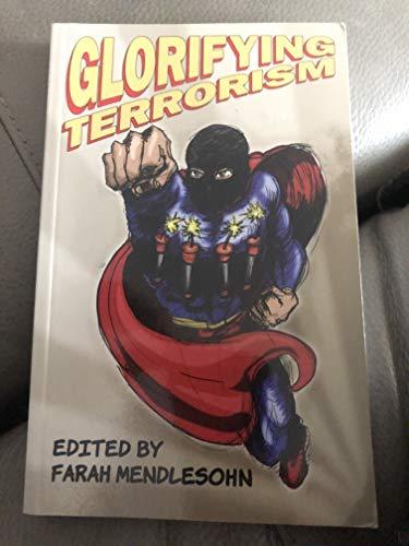 9780955468803: Glorifying Terrorism, Manufacturing Contempt: An Anthology