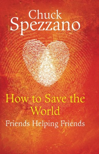 9780955469282: How to Save the World: Friends Helping Friends