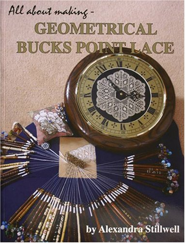 9780955469404: All About Making - Geometrical Bucks Point Lace