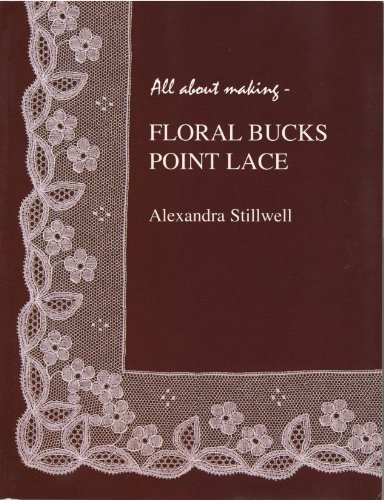 9780955469473: All About Making - Floral Bucks Point Lace