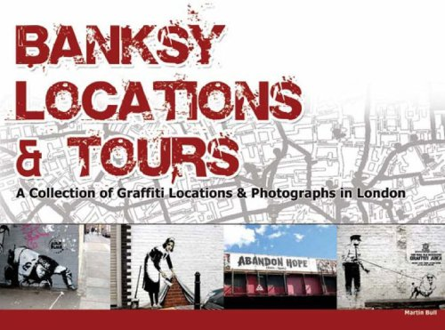 9780955471209: Banksy Locations and Tours: A Collection of Graffiti Locations and Photographs in London