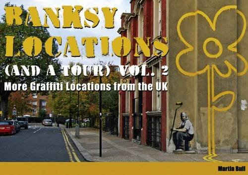 9780955471230: Banksy Locations (and a Tour): V. 2: More Graffiti Locations from the UK