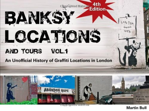 9780955471247: Banksy Locations (& Tours): V. 1: An Unofficial History of Graffiti Locations in London