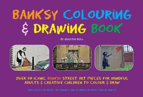 Banksy Colouring and Drawing Book: Martin Bull