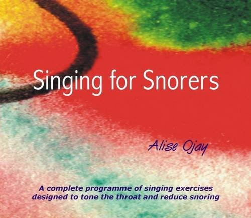 9780955472305: Singing for Snorers: A Complete Programme of Singing Exercises Designed to Tone the Throat and Reduce Snoring