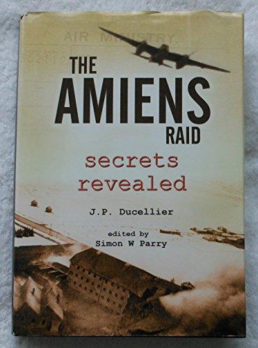 9780955473524: The Amiens Raid: Secrets Revealed