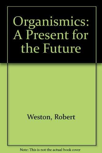 9780955476204: Organismics: A Present for the Future