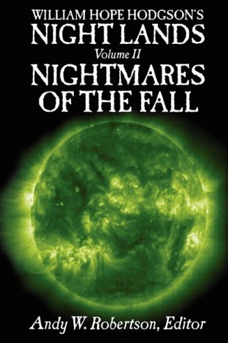9780955478307: William Hope Hodgson's Night Lands Volume 2: Nightmares of the Fall (v. 2)