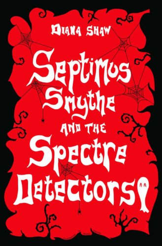 9780955480454: Septimus Smythe and the Spectre Detectors
