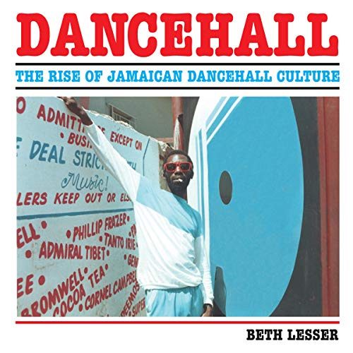9780955481710: Dancehall: The Rise of Jamaican Dancehall Culture: The Story of Jamaican Dancehall Culture