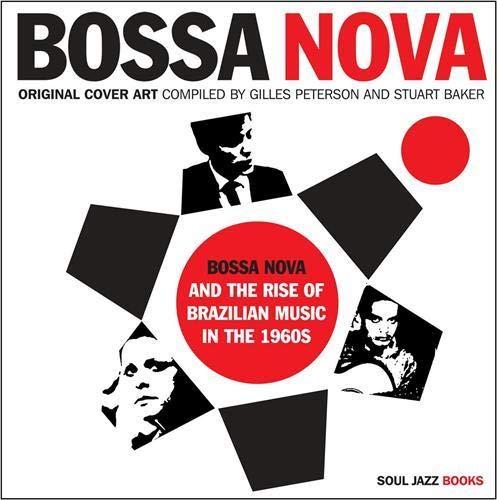 9780955481741: Bossa Nova: The Rise of Brazilian Music in the 60s