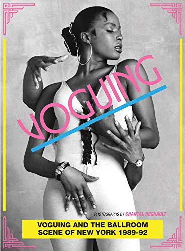 9780955481765: Voguing and the House Ballroom Scene of New York City 1989-92
