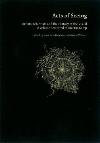 9780955485084: Acts Of Seeing: Artists, Scientists and the History of the Visual. (A Volume Dedicated to Martin Kemp)