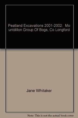 Peatland Excavations 2001-2002: Mountdillon Group Of Bogs, Co Longford: Jane Whitaker