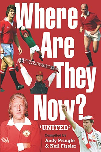 9780955493744: Where are They Now? Manchester United Footballers.