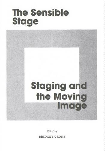 The Sensible Stage: Staging and the Moving Image (9780955496127) by Alain Badiou; Elie During; Ian White
