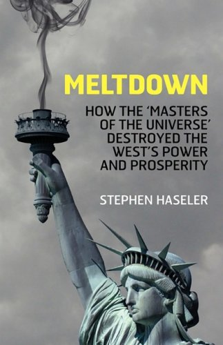 9780955497568: Meltdown - How the 'Masters of the Universe' destroyed the West's Power and Prosperity