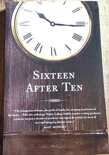 Sixteen After Ten: New Writing from the Oscar Wilde Centre, Trinity College Dublin