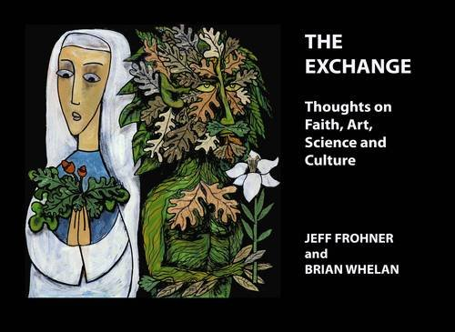 9780955504839: The Exchange: Thoughts on Faith, Art, Science and Culture