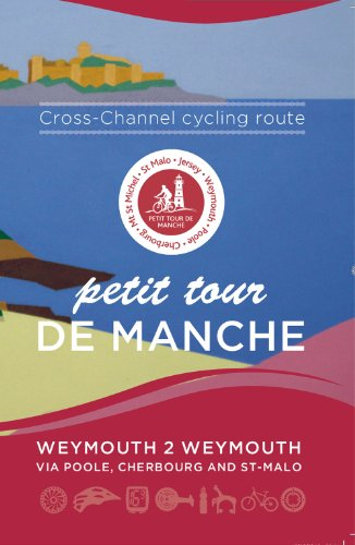 9780955508288: Petit Tour De Manche: Cross-channel Cycling Route: Weymouth 2 Weymouth via Poole, Cherbourg and Saint-Malo